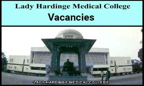 Junior Resident vacancies at  Lady Hardinge Medical College; APPLY NOW