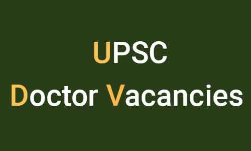 UPSC Delhi Releases Vacancies For Doctors In Various specialities