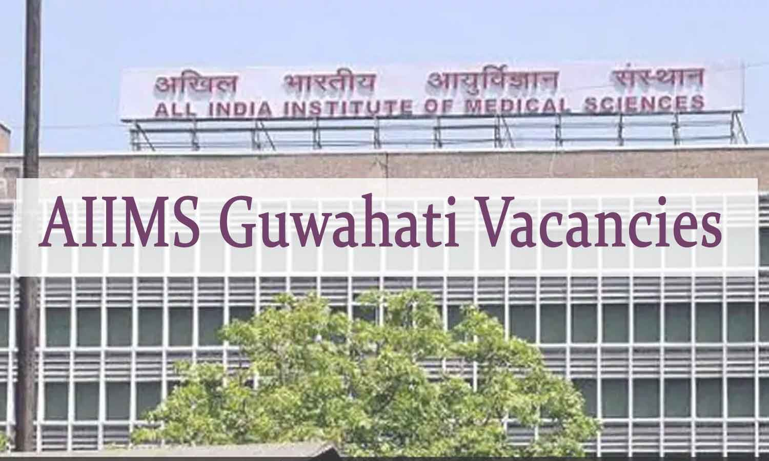 APPLY NOW: AIIMS Bhubaneswar Releases Vacancies Faculty Posts For AIIMS Guwahati In Various Departments