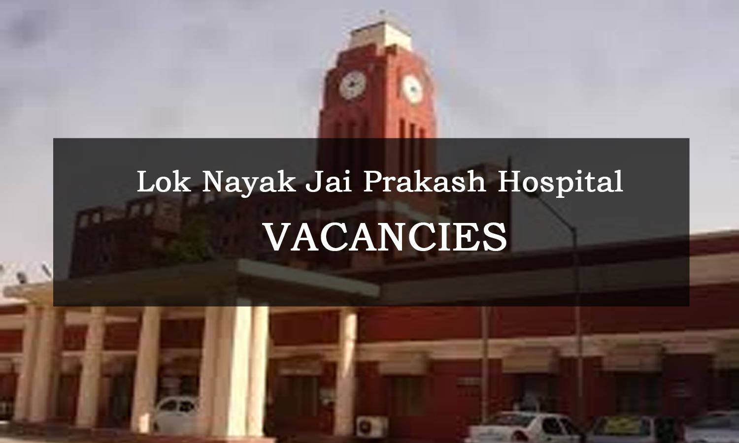 Walk-In-Interview: COVID ONLY LNJP Hospital Delhi Releases 39 Vacancies  For Senior Resident Post