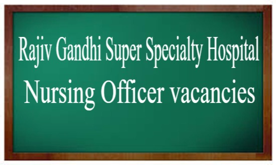 APPLY NOW: COVID Only Rajiv Gandhi Super Speciality Hospital Delhi Releases 209 Vacancies For Nursing Officer Post