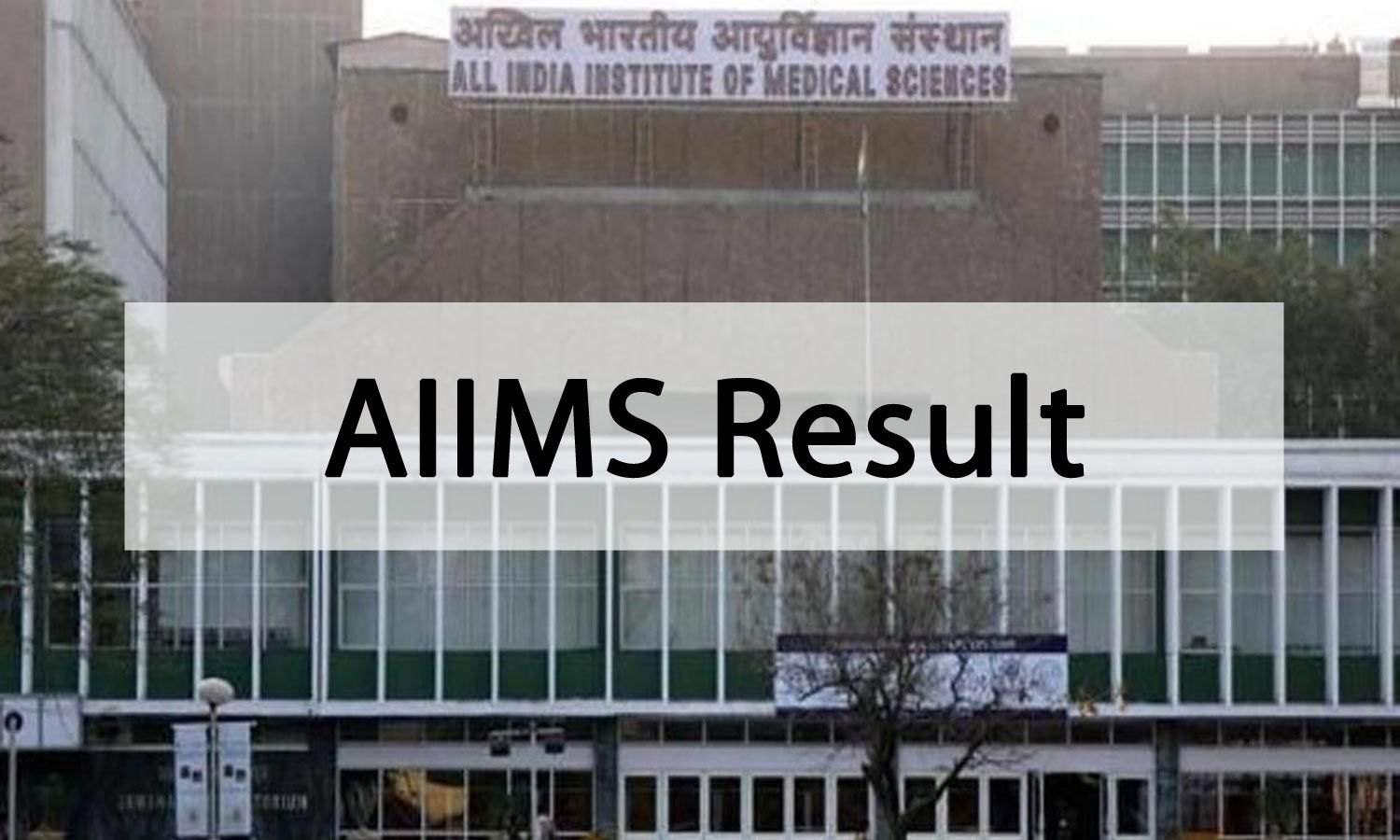 AIIMS publishes Part I Final Result of MD, MS, MDS Professional Exams June 2020