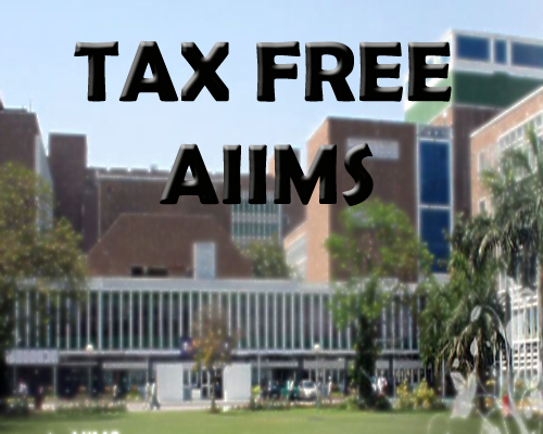 Fund donation to AIIMS made tax free