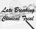 late breaking clinical trail