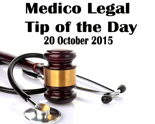 Medico-Legal Tip of the day-20th Oct 2015