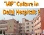 vip culture in delhi hospital. 1