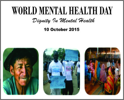 World mental health day, 2015-Facing mental health issues with dignity