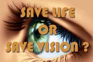 Saving Patient life is important than Improvement of Patient Vision