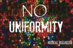 NO UNIFORMITY