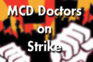 New Delhi: MCD doctors continue to strike for the 4th day