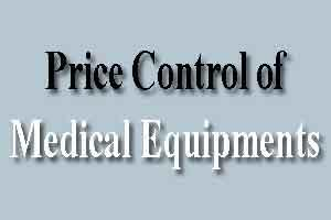 Govt mulls controlling prices of medical equipment