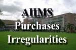 aiims purchase irregularities