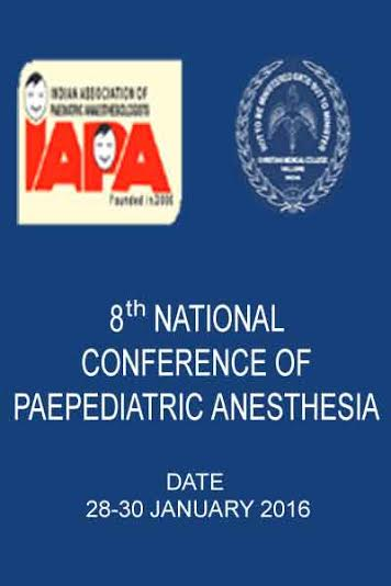 8th National Conference of Paediatric Anaesthesia- 28th to 30th January, 2016