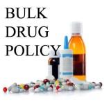 BULK-DRUG-POLICY