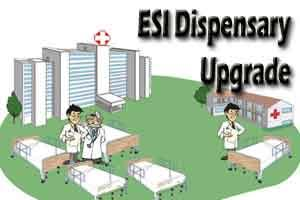 ESI dispensaries to be made 6-bed hospitals