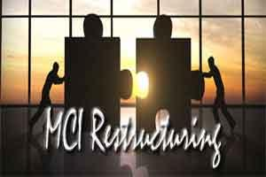 Govt to restructure MCI