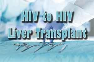 First HIV to HIV liver transplant performed