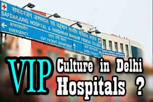 New Delhi : Safdarjung Hospital withdraws controversial order of VVIP treatment