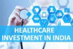 HEALTHCARE-INVESTMENT-IN-INDIA
