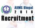 AIIMS bhopal 2016 recruitment