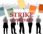 Strike continues