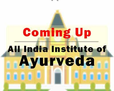 AIIMS like institute for Ayurveda to Come up at Delhi