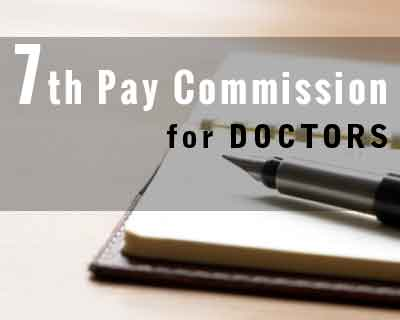 Impact of 7th Pay Commission on Doctors