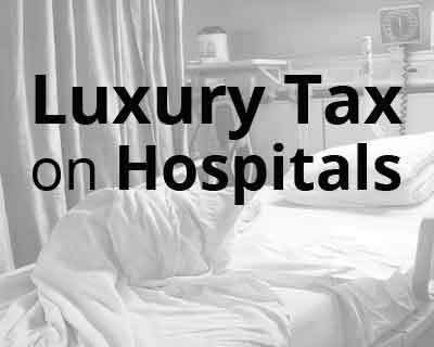 Rajasthan: Luxury Tax on Hospitals, court issues notice to state