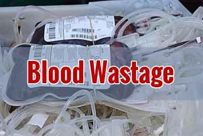 Wasting the Essence of Life: 2.8 million blood, components discarded in Last five years
