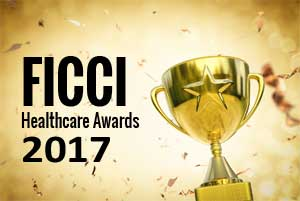 FICCI Healthcare Awards 2017 winners announced