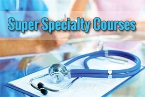 7 Super specialty seats in 4 DM,Mch courses approved by Ministry, Check out details