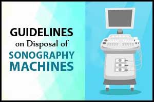Maharashtra: Guidelines on Disposal of Sonography Machines Issued