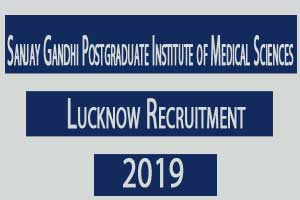 SGPGIMS releases 24 vacancies for Medical Faculty Posts