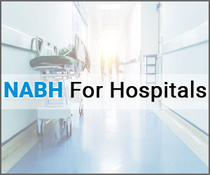 NABH revamps Entry-Level Certification process for Healthcare organisations