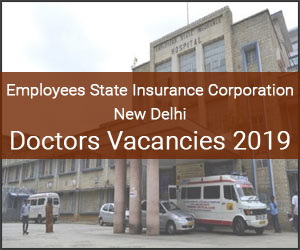 ESIC New Delhi Releases 32 Vacancies for Senior Resident, Specialist posts, Details