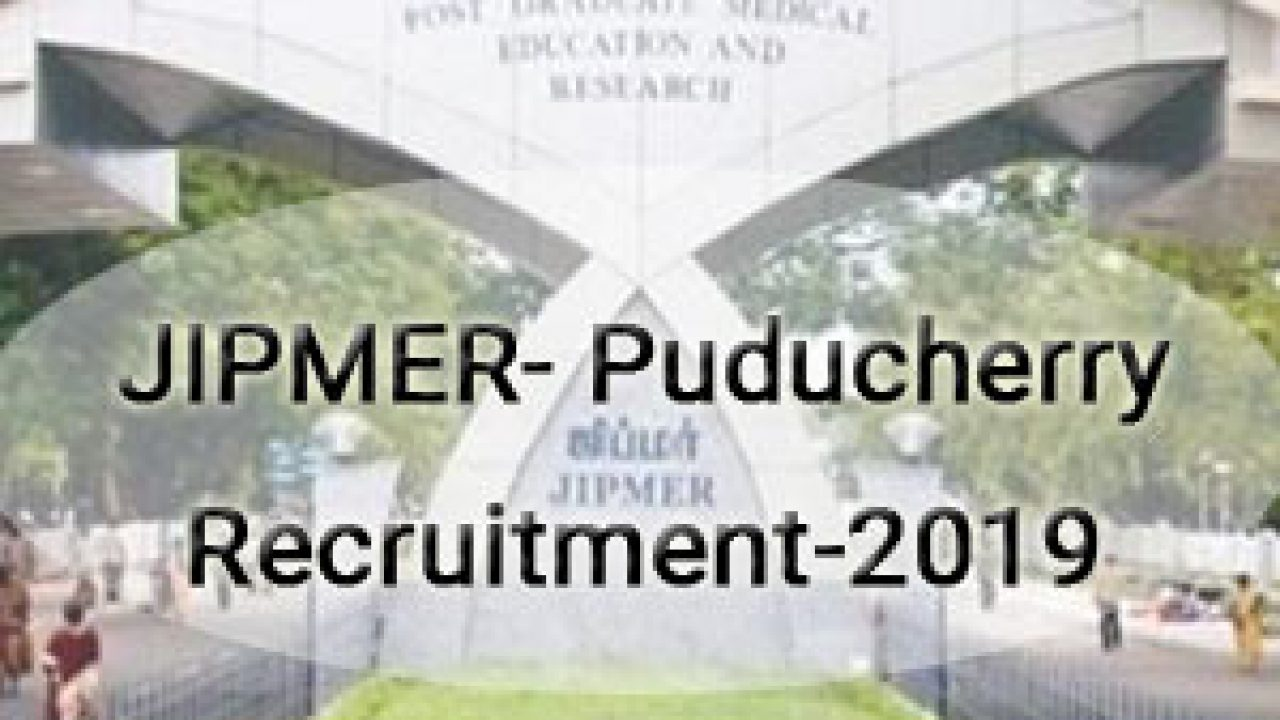 JIPMER Puducherry releases 33 vacancies for Senior Resident