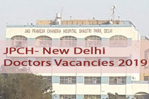 New Delhi: Jag Pravesh Hospital releases 11 Vacancies for Senior Resident post, Details