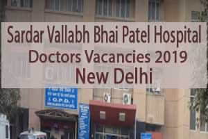 New Delhi: Sardar Vallabh Bhai Patel Hospital to conduct walk in interview for SR post, Details