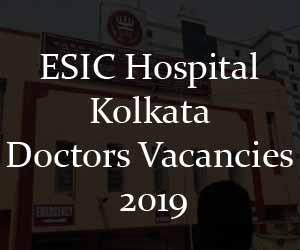Walk in Interview: ESIC Hospital Kolkata Releases 18 Vacancies for SR Posts; Details