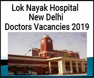 New Delhi: 60 Vacancies for SR post at Lok Nayak Hospital, Walk in Interview from tomorrow