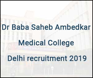Walk in Interview: Dr Baba Saheb Ambedkar Medical College Delhi releases 48 vacancies for faculty; Details