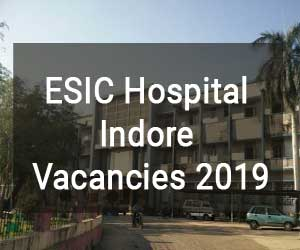 ESIC Hospital Indore releases 47 Vacancies for Senior Resident, Specialist, Super-Specialist Posts