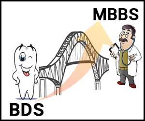 BDS to MBBS Bridge Course: MCI, DCI to review BDS currciculum to Examine Feasibility of Proposal