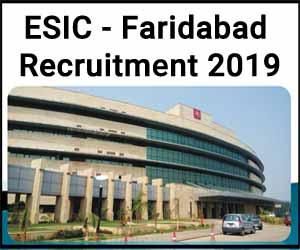 ESIC Hospital Faridabad releases 14 Vacancies for Faculty posts, Details