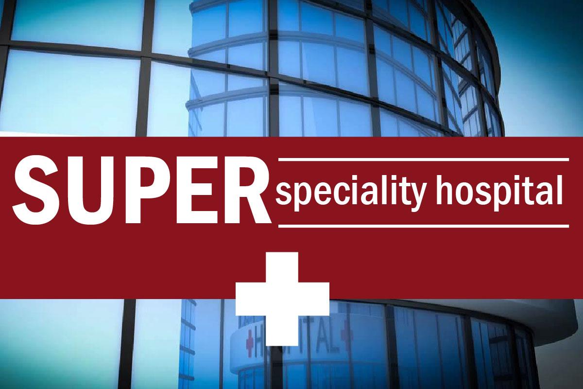 Madhya Pradesh gets new Super-speciality hospital
