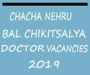 Chacha Nehru Bal Chikitsalaya Delhi releases 22 vacancies for Faculty, Medical Officer posts; APPLY NOW