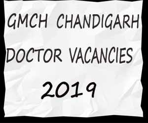 JOB ALERT: GMCH Chandigarh releases 19 Vacancies for Doctors