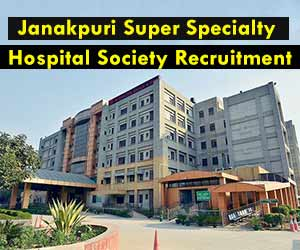 Janakpuri Super Specialty Hospital Delhi releases 32 vacancies for SR post, APPLY NOW