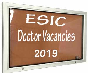 Walk in Interview at ESIC Hospital Kerala for Specialist, Senior Resident posts; Details