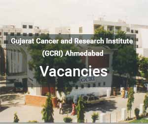 JOB ALERT: Gujarat Cancer & Research Institute releases Fellowship vacancies in 10 specialities